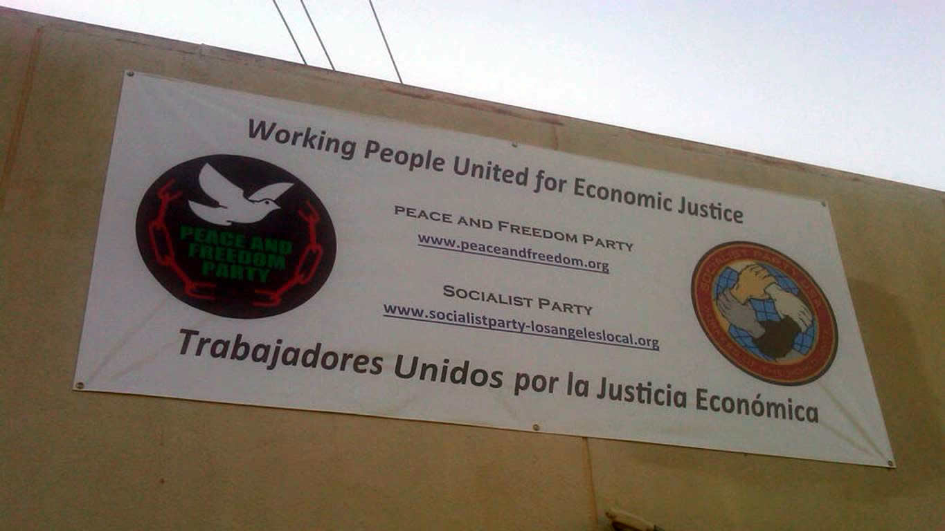 Image of banner at Peace and Freedom Party and Socialist Party offices in Los Angeles
